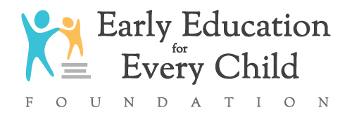 Early Education for Every Child Foundation