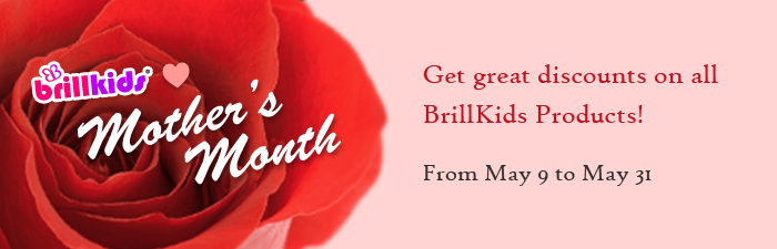 BrillKids Loves Mother's Month - Get great discounts on all BrillKids Products